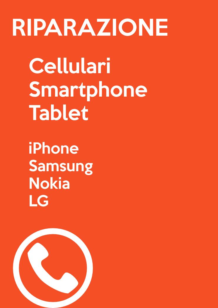 Riparazione cellulari, smartphone e tablet